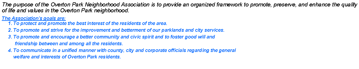 Text Box: The purpose of the Overton Park Neighborhood Association is to provide an organized framework to promote, preserve, and enhance the quality of life and values in the Overton Park neighborhood. 